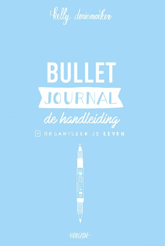 Bullet Journal - De Handleiding door Kelly Deriemaeker